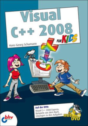 Visual C++ 2008 für Kids, m. CD-ROM