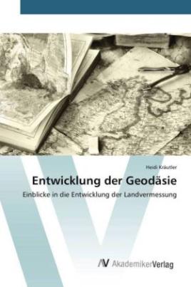 Entwicklung der Geodäsie