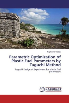 Parametric Optimization of Plastic Fuel Parameters by Taguchi Method