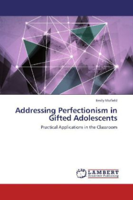 Addressing Perfectionism in Gifted Adolescents