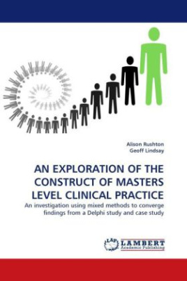 AN EXPLORATION OF THE CONSTRUCT OF MASTERS LEVEL CLINICAL PRACTICE