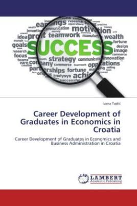 Career Development of Graduates in Economics in Croatia
