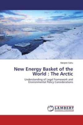 New Energy Basket of the World : The Arctic