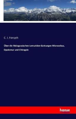 Über die Malagassischen Lemuriden-Gattungen Microcebus, Opolemur und Chirogale