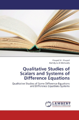 Qualitative Studies of Scalars and Systems of Difference Equations