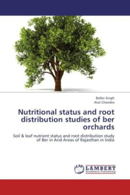Nutritional status and root distribution studies of ber orchards