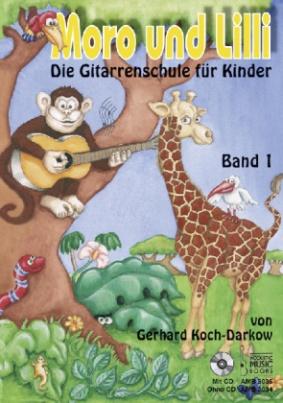 Moro und Lilli, Die Gitarrenschule für Kinder, m. Audio-CD. Bd.1