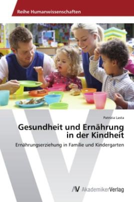 Gesundheit und Ernährung in der Kindheit