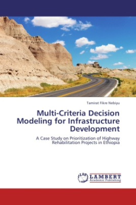 Multi-Criteria Decision Modeling for Infrastructure Development