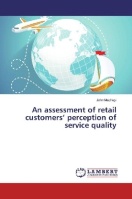 An assessment of retail customers' perception of service quality