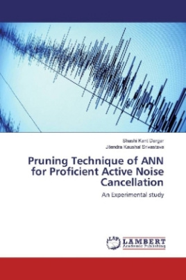 Pruning Technique of ANN for Proficient Active Noise Cancellation