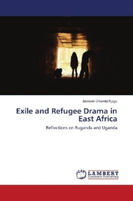 Exile and Refugee Drama in East Africa