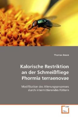 Kalorische Restriktion an der Schmeißfliege Phormia terraenovae