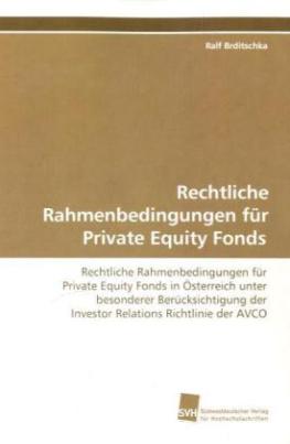 Rechtliche Rahmenbedingungen für Private Equity Fonds
