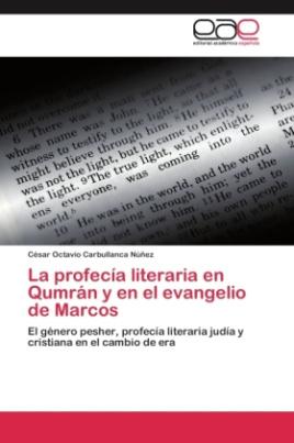 La profecía literaria en Qumrán y en el evangelio de Marcos