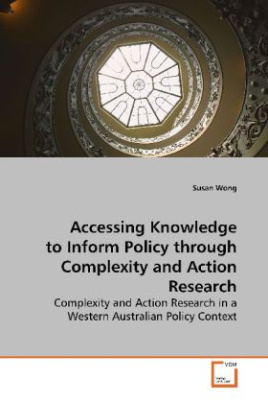 Accessing Knowledge to Inform Policy through Complexity and Action Research