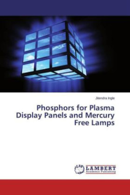 Phosphors for Plasma Display Panels and Mercury Free Lamps