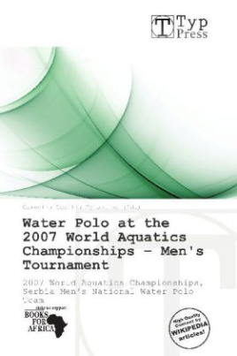 Water Polo at the 2007 World Aquatics Championships - Men's Tournament