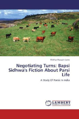 Negotiating Turns: Bapsi Sidhwa's Fiction About Parsi Life