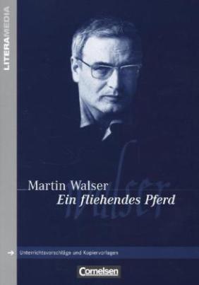 Martin Walser 'Ein fliehendes Pferd'