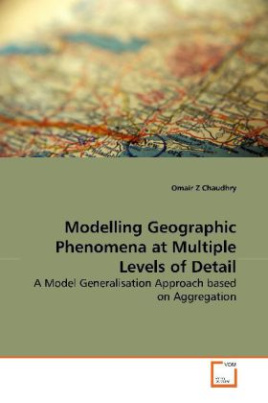 Modelling Geographic Phenomena at Multiple Levels of Detail