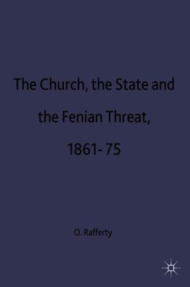 The Church, the State and the Fenian Threat 1861-75
