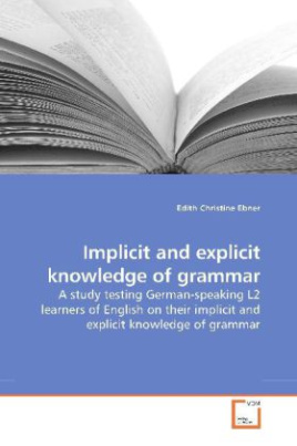 Implicit and explicit knowledge of grammar