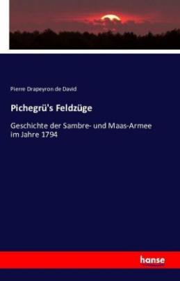 Pichegrü's Feldzüge