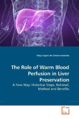 The Role of Warm Blood Perfusion in Liver Preservation