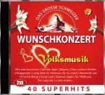 Das grosse Schweizer Wunschkonzert - Volksmusik