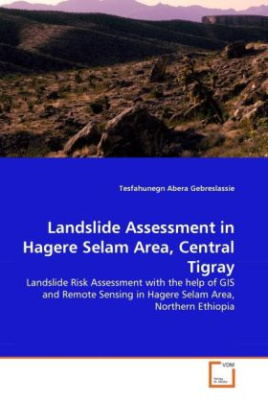 Landslide Assessment in Hagere Selam Area, Central Tigray
