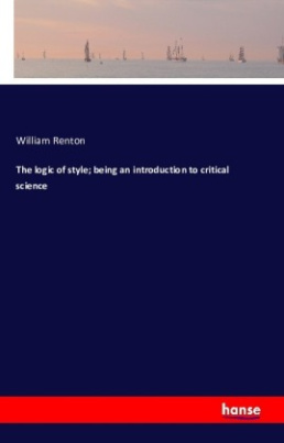 The logic of style; being an introduction to critical science