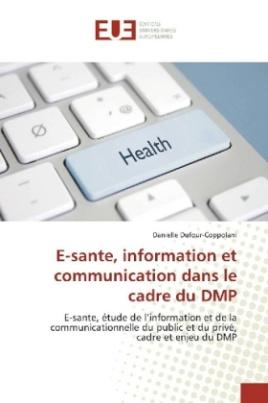 E-sante, information et communication dans le cadre du DMP