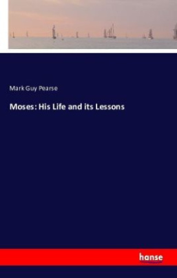 Moses: His Life and its Lessons