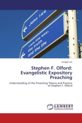 Stephen F. Olford: Evangelistic Expository Preaching