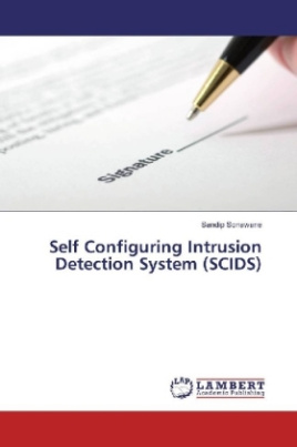 Self Configuring Intrusion Detection System (SCIDS)
