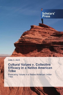 Cultural Values v. Collective Efficacy in a Native American Tribe
