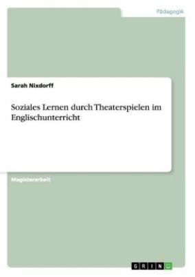 Soziales Lernen durch Theaterspielen im Englischunterricht