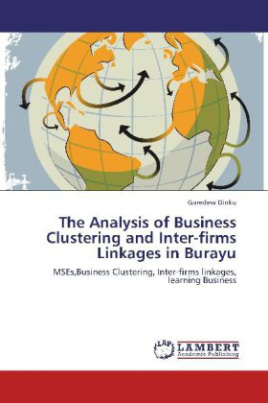 The Analysis of Business Clustering and Inter-firms Linkages in Burayu
