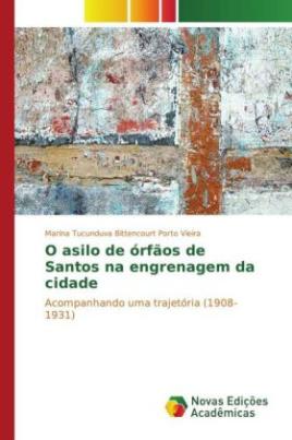 O Asilo de Órfãos de Santos na engrenagem da cidade
