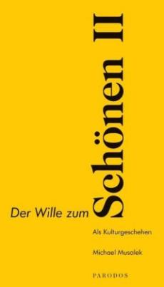 Der Wille zum Schönen II. Bd.2