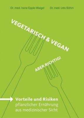 Vegetarisch & Vegan - Aber richtig!
