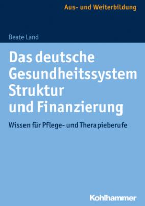 Das deutsche Gesundheitssystem: Struktur und Finanzierung