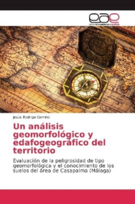 Un análisis geomorfológico y edafogeográfico del territorio