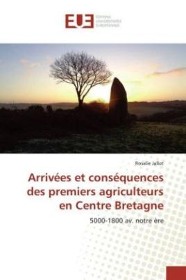 Arrivées et conséquences des premiers agriculteurs en Centre Bretagne