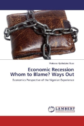 Economic Recession Whom to Blame? Ways Out