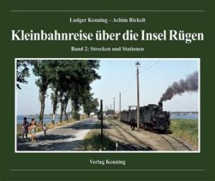 Kleinbahnreise über die Insel Rügen. Bd.2