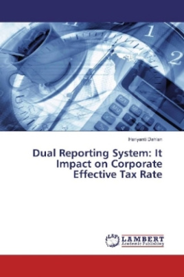Dual Reporting System: It Impact on Corporate Effective Tax Rate