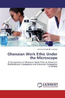 Ghanaian Work Ethic Under the Microscope
