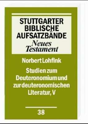 Studien zum Deuteronomium und zur deuteronomistischen Literatur. Bd.5